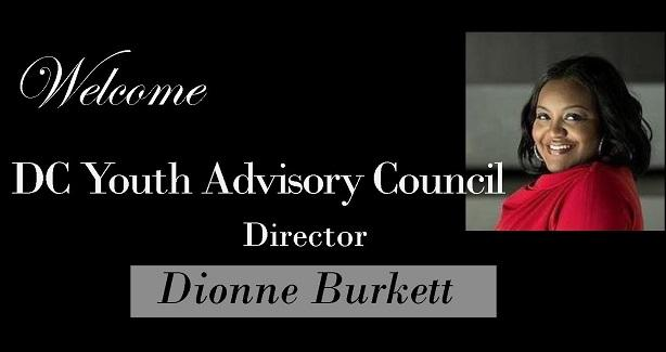 Welcome DC Youth Advisory Council Director, Dionne Burkett, Includes a Picture of the Director
